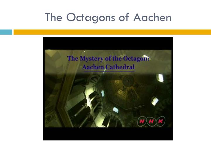 The Octagons of Aachen