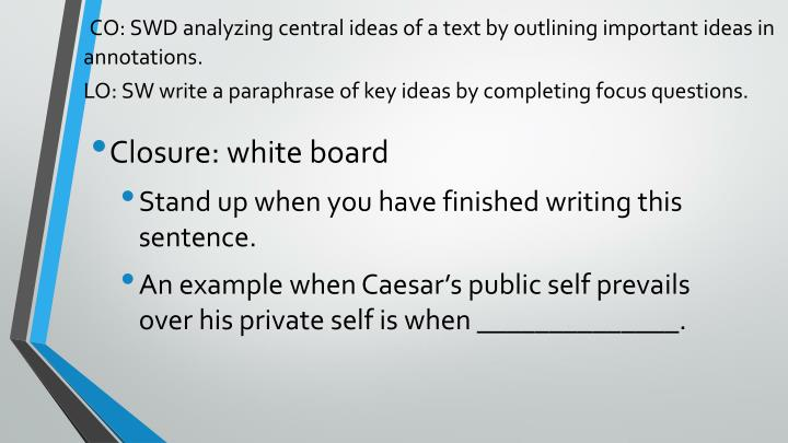 CO: SWD analyzing central ideas of a text by outlining important ideas in annotations.