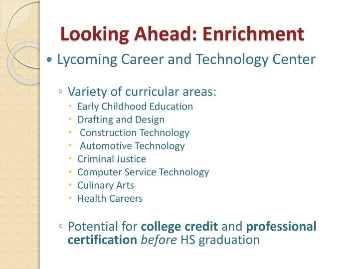 Looking Ahead: Enrichment