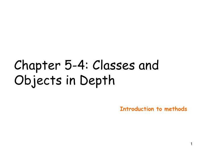 Chapter 5-4: Classes and Objects in Depth