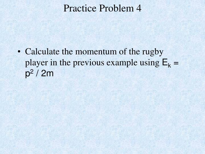 Practice Problem 4