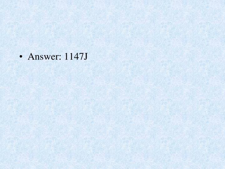 Answer: 1147J