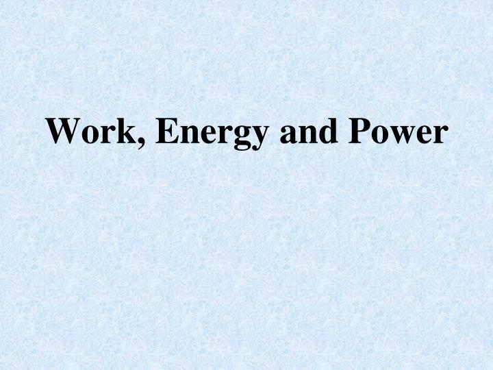 work energy and power