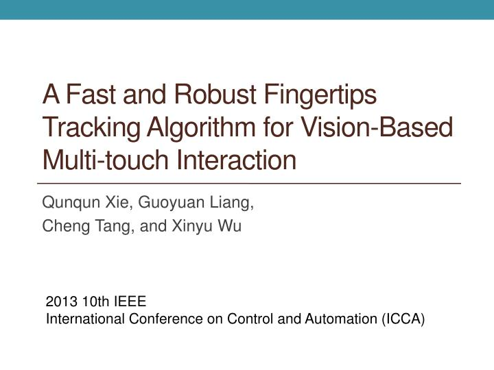 A fast and robust fingertips tracking algorithm for vision based multi touch interaction
