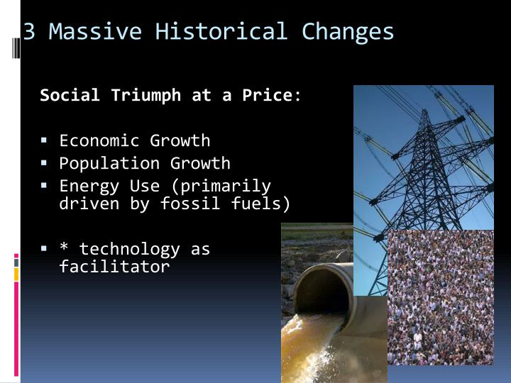 3 Massive Historical Changes
