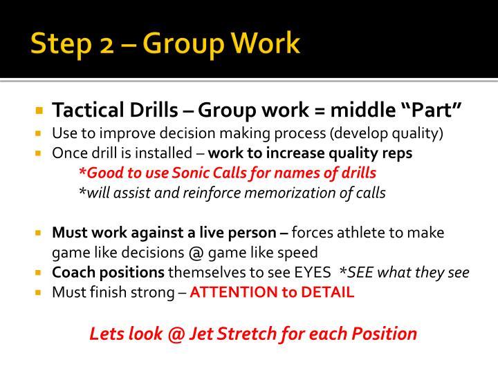 Step 2 – Group Work