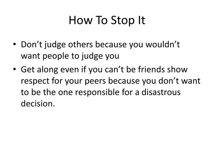 How To Stop It