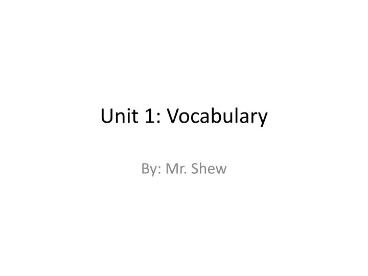 Unit 1: Vocabulary