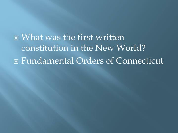 What was the first written constitution in the New World?