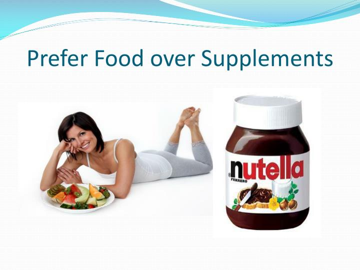 Prefer Food over Supplements