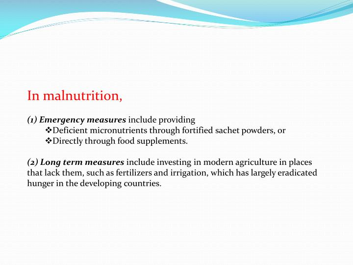 In malnutrition,
