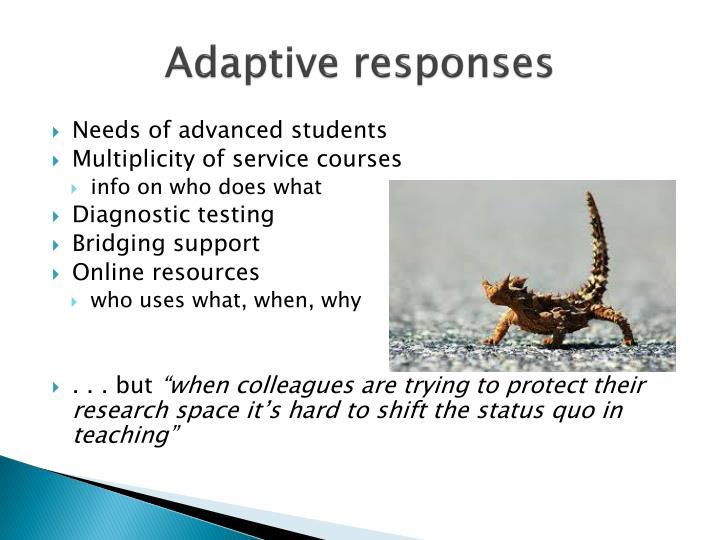 Adaptive responses