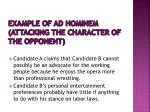example of ad hominem attacking the character of the opponent
