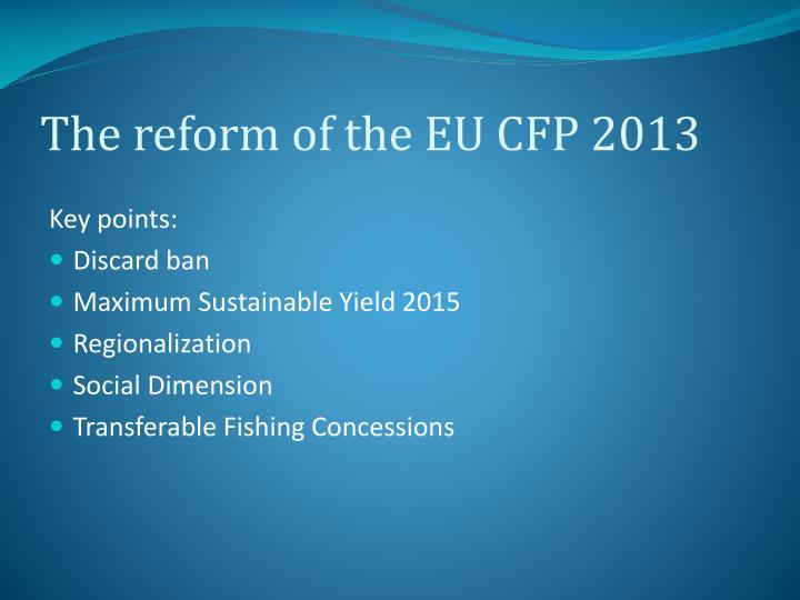 The reform of the EU CFP 2013