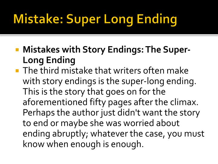 Mistake: Super Long Ending