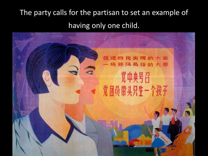 The party calls for the partisan to set an example of having only one child.