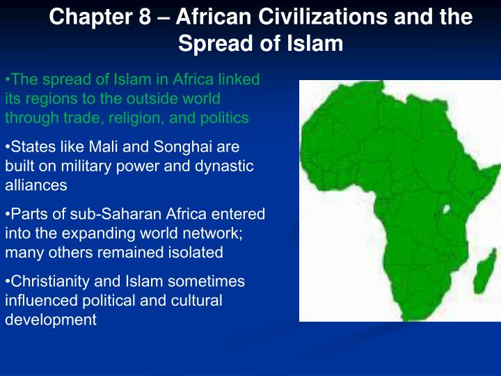 Chapter 8 – African Civilizations and the Spread of Islam