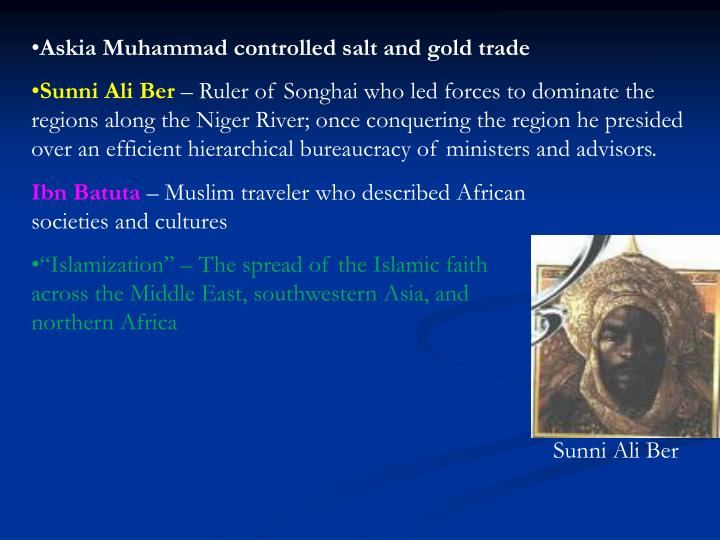 Askia Muhammad controlled salt and gold trade