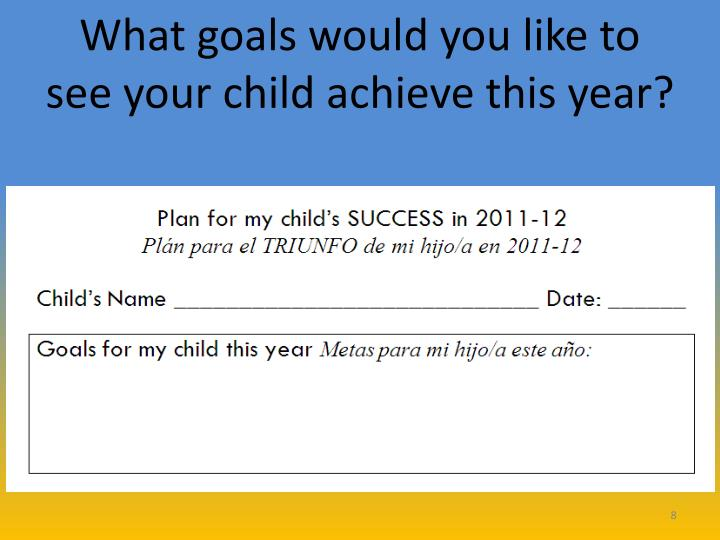 What goals would you like to see your child achieve this year?