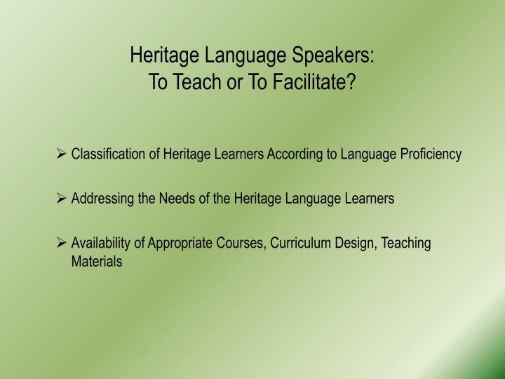 Heritage Language Speakers: