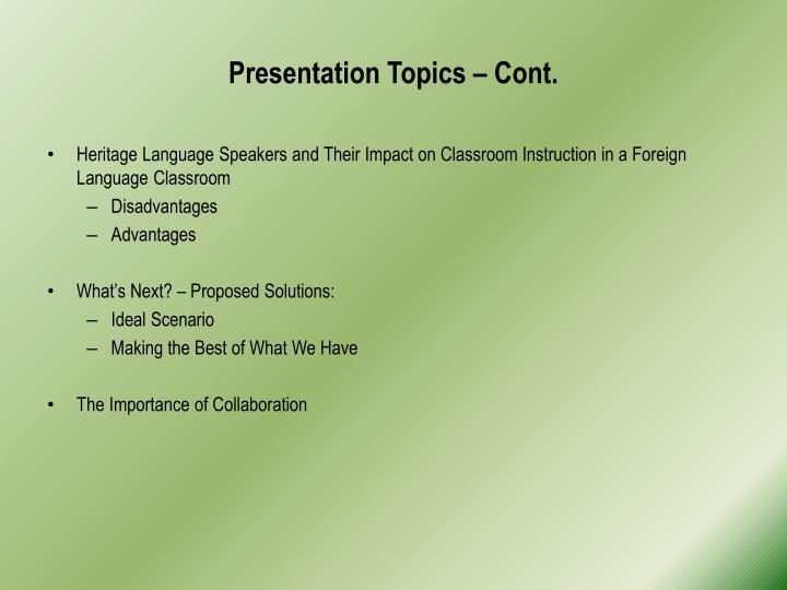 Presentation Topics – Cont.
