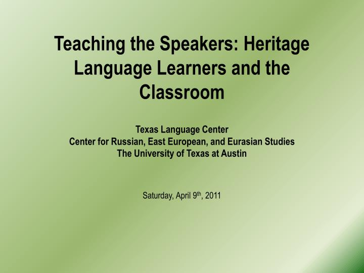 Teaching the Speakers: Heritage Language Learners and the Classroom