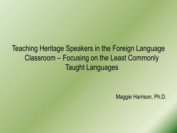 Teaching Heritage Speakers in the Foreign Language Classroom –