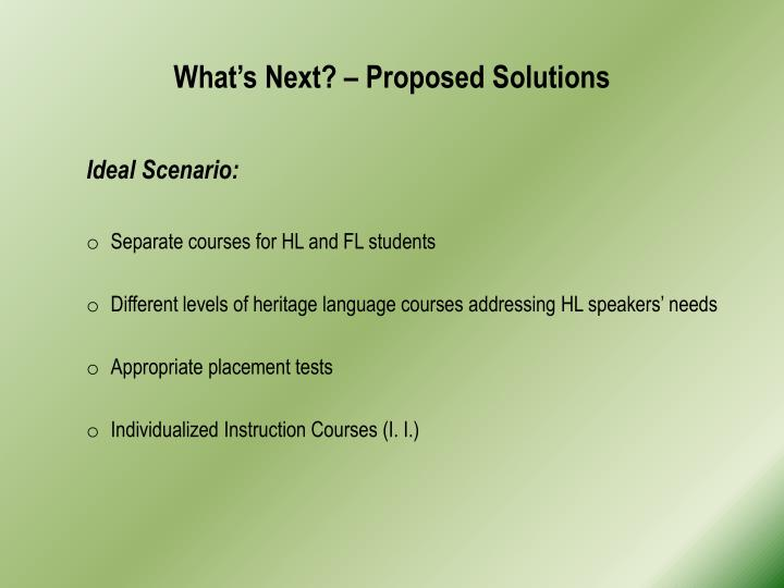 What's Next? – Proposed Solutions