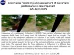 continuous monitoring and assessment of instrument performance is also important calibration