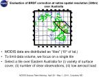 evaluation of brdf correction at native spatial resolution 500m over australia