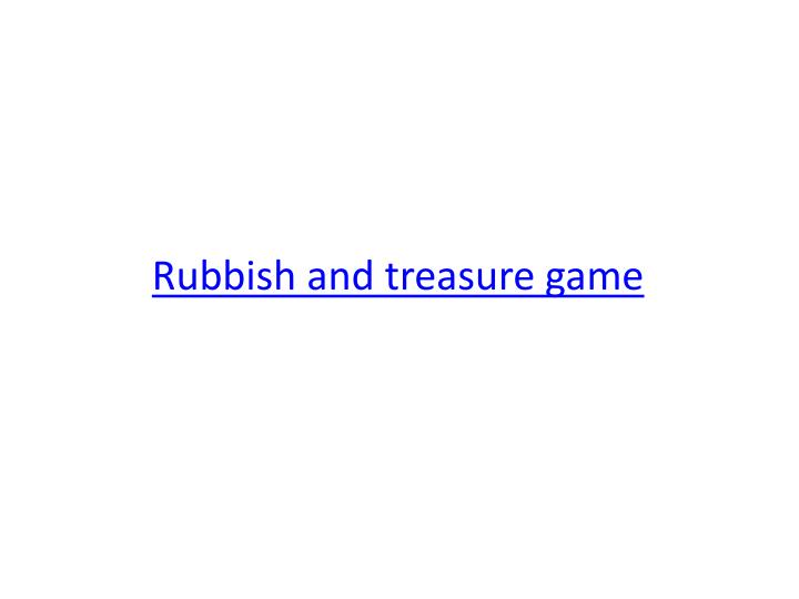 Rubbish and treasure game