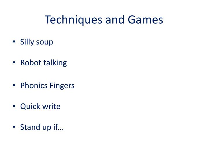 Techniques and Games