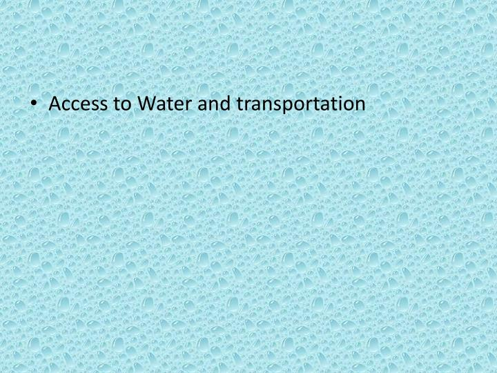 Access to Water and transportation