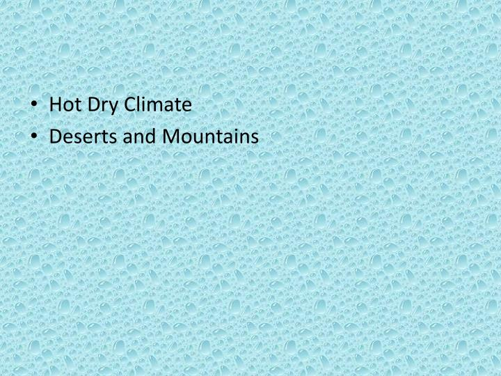 Hot Dry Climate