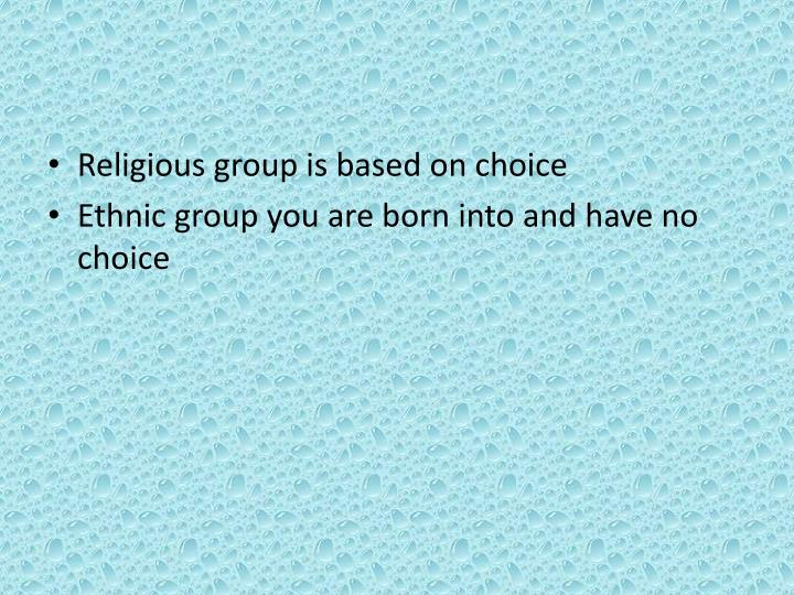 Religious group is based on choice