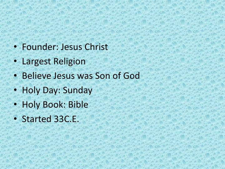 Founder: Jesus Christ