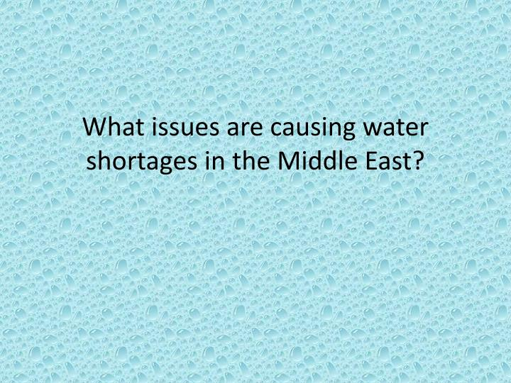 What issues are causing water shortages in the Middle East?