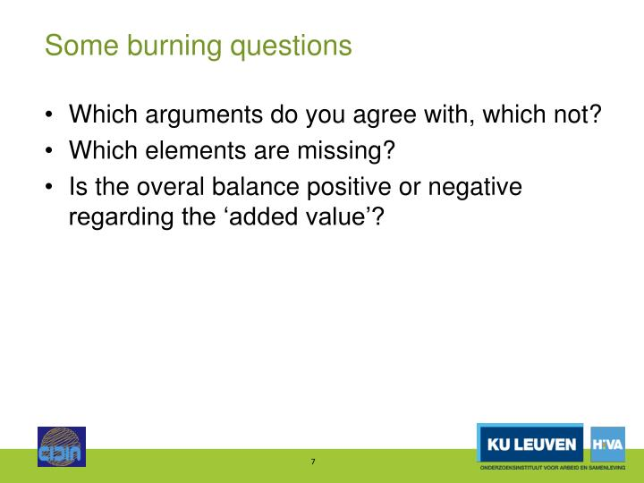 Some burning questions