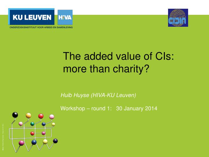 The added value of CIs: more than charity?