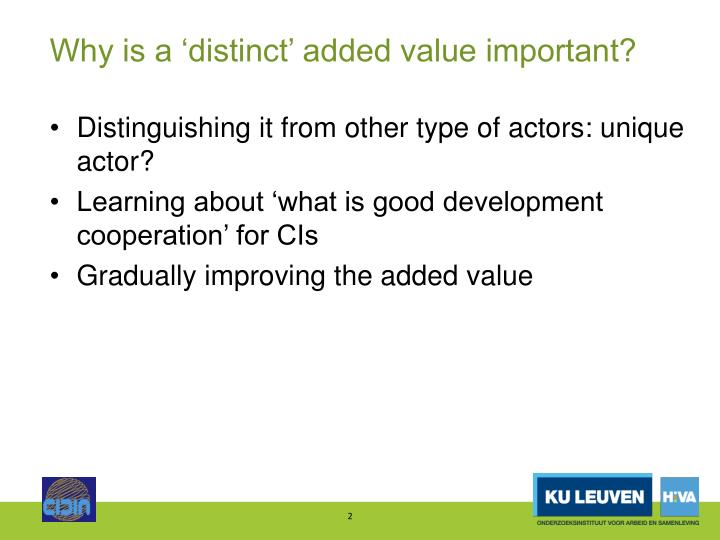 Why is a distinct added value important