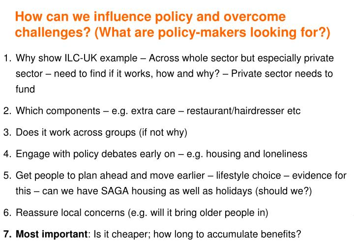 How can we influence policy and overcome challenges? (What are policy-makers looking for?)