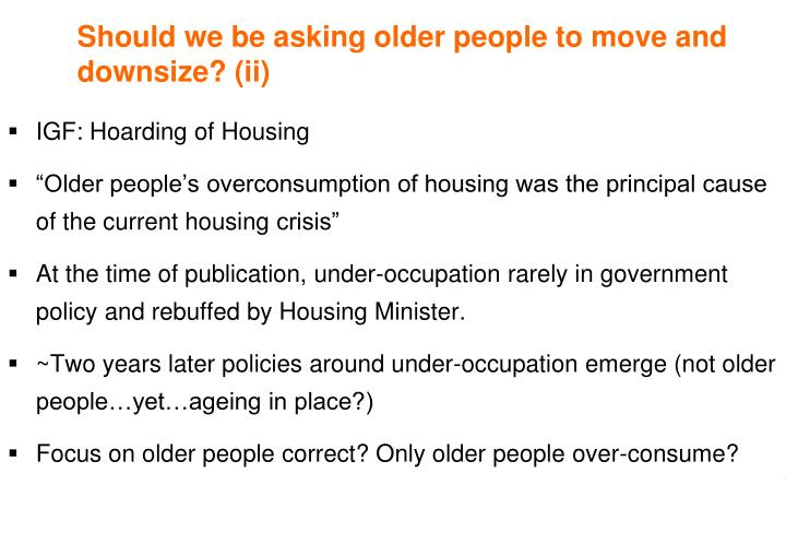 Should we be asking older people to move and downsize? (ii)