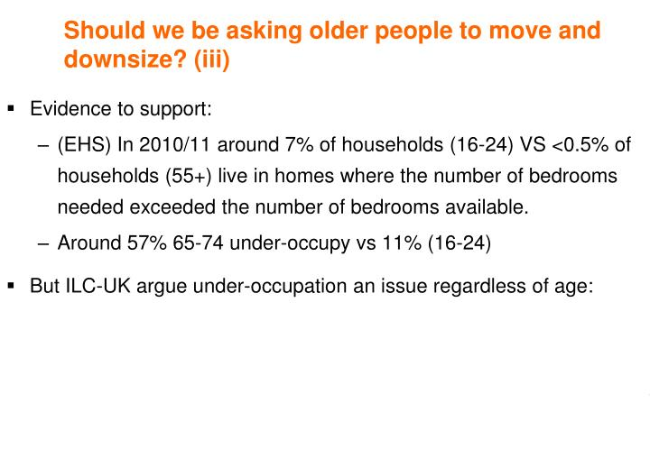 Should we be asking older people to move and downsize? (iii)