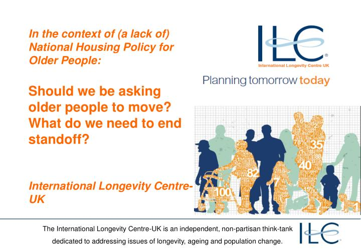 In the context of (a lack of) National Housing Policy for Older People: