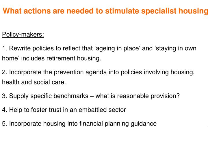 What actions are needed to stimulate specialist housing