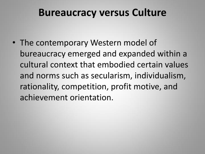Bureaucracy versus Culture