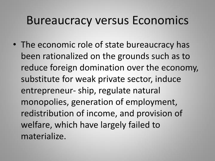 Bureaucracy versus Economics