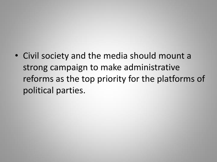 Civil society and the media should mount a strong campaign to make
