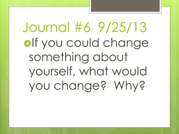 Journal #6  9/25/13