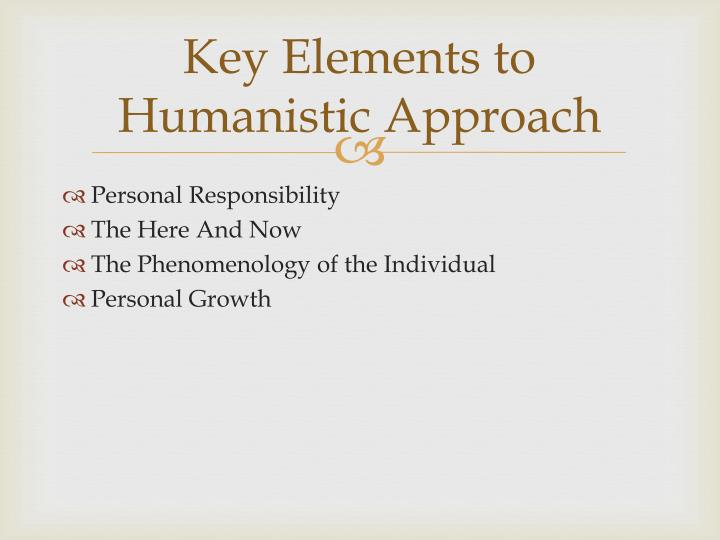 Key elements to humanistic approach
